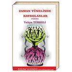 Zaman Tünelinde Kaybolanlar / Yahya Türkeli