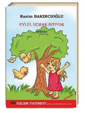 Eylül Uçmak İstiyor / Rasim Bakırcıoğlu